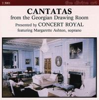 Cantatas from the Georgian Drawing Room - Concert Royal; Margarette Ashton (soprano)