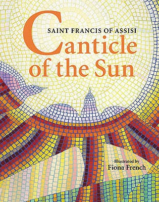 Canticle of the Sun: Saint Francis of Assisi - Francis of Assisi, Saint