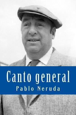 Canto General - Neruda, Pablo, and Sanchez Juarez, Rafael (Editor)