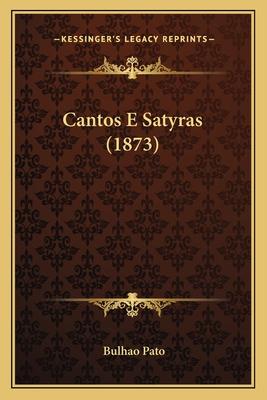 Cantos E Satyras (1873) - Pato, Bulhao