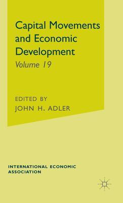 Capital Movements and Economic Development - Adler, J.