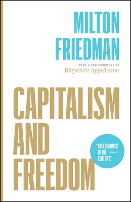Capitalism and Freedom - Friedman, Milton, and Appelbaum, Binyamin (Foreword by)