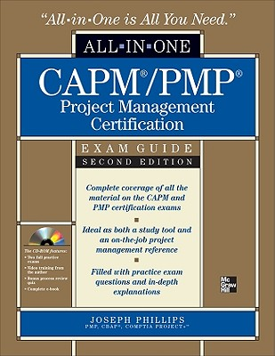 Capm/Pmp Project Management Certification All-In-One Exam Guide , Second Edition - Phillips, Joseph, and Phillips Joseph