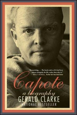 Capote: A Biography - Clarke, Gerald