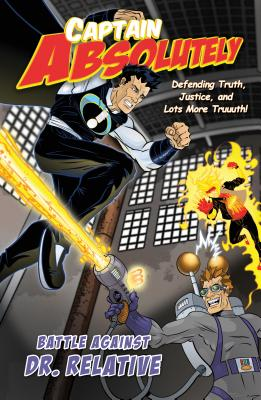 Captain Absolutely: Defending Truth, Justice, and Lots More Truuuth! - Focus on the Family (Creator), and O'Rear, Stephen, and Maselli, Christopher P N