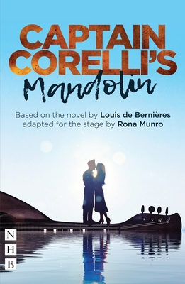 Captain Corelli's Mandolin - Bernieres, Louis de, and Munro, Rona (Adapted by)