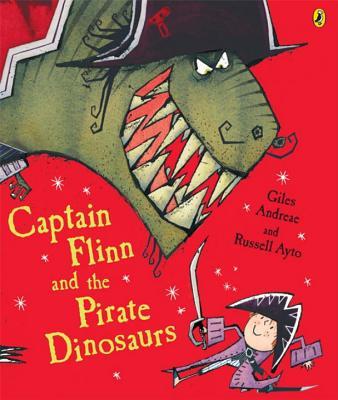Captain Flinn and the Pirate Dinosaurs - Andreae, Giles