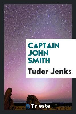 Captain John Smith - Jenks, Tudor