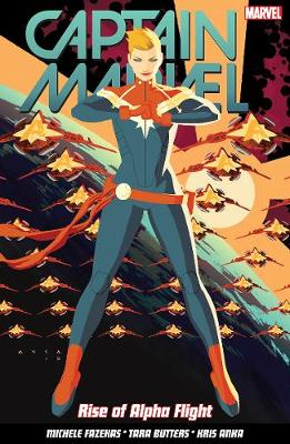 Captain Marvel Volume 1: Rise Of Alpha Flight - Anka, Kris (Artist), and Butters, Tara, and Fazekas, Michele (Artist)
