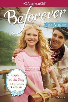 Captain of the Ship: A Caroline Classic Volume 1 - Ernst, Kathleen