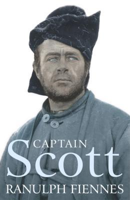 Captain Scott - Fiennes, Ranulph, Sir, OBE