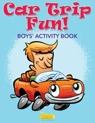 Car Trip Fun! Boys' Activity Book - Smarter Activity Books for Kids