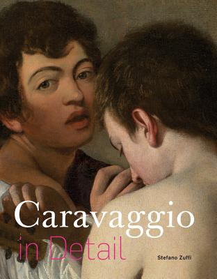 Caravaggio in Detail - Zuffi, Stefano (Text by)