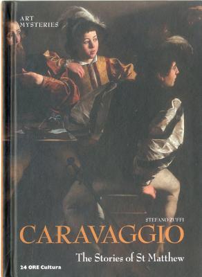 Caravaggio: The Stories of St Matthew: Art Mysteries - Zuffi, Stefano
