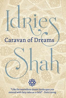 Caravan of Dreams - Shah, Idries