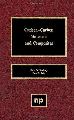 Carbon-Carbon Materials and Composites - Buckley, John D, and Edie, Dan D