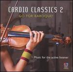 Cardio Classics 2: Go for Baroque!