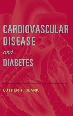 Cardiovascular Disease and Diabetes - Clark, Luther T