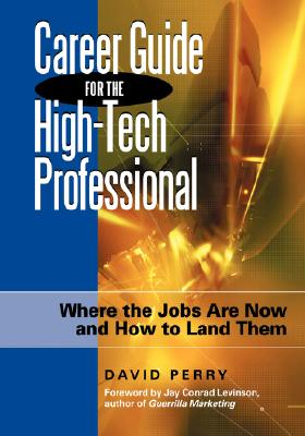 Career Guide for the High-Tech Professional - Perry, David