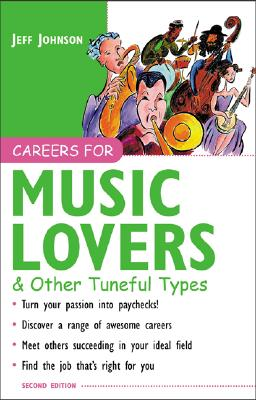 Careers for Music Lovers & Other Tuneful Types - Johnson, Jeff
