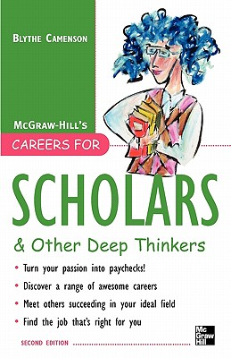 Careers for Scholars & Other Deep Thinkers - Camenson, Blythe