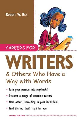 Careers for Writers & Others Who Have a Way with Words - Bly, Robert W