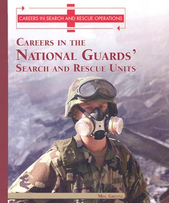 Careers in the National Guards' Search and Rescue Units - Greene, Meg