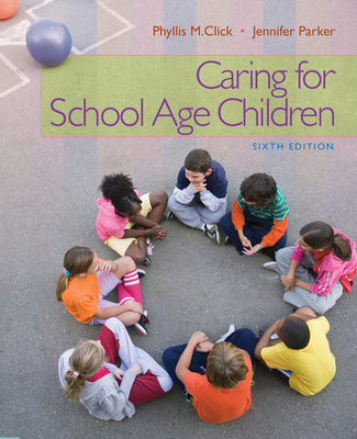 Caring for School-Age Children - Click, Phyllis M, and Parker, Jennifer