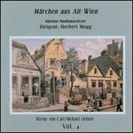 Carl Michael Ziehrer: Märchen aus Alt-Wien