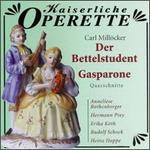 Carl Mill�cker: Der Bettelstudent & Gasparone [Highlights]