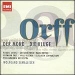 Carl Orff: Der Mond; Die Kluge