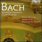 Carl Philipp Emanuel Bach: RecorderConcertos;Chamber Music