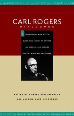 Carl Rogers Dialogues - Rogers, Carl R, and Kirschenbaum, Howard, Dr. (Editor), and Henderson, Valerie Land