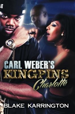 Carl Weber's Kingpins: Charlotte - Karrington, Blake