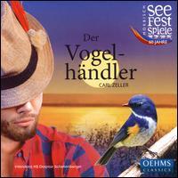 Carl Zeller: Der Vogel-händler - Axel Köhler (staging); Bernhard Berchtold (vocals); Dagmar Schellenberger (vocals); Elena Puszta (vocals);...