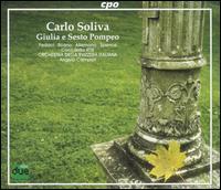 Carla Soliva: Giulia e Sesto Pompeo - Carlo Bosi (bass); Diego Fasolis (fortepiano); Donato di Stefano (tenor); Elisabetta Scano (soprano);...