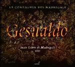 Carlo Gesualdo: Sesto Libro di Madrigali