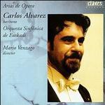 Carlos Alvarez: Opera Arias