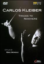 Carlos Kleiber: Traces to Nowhere