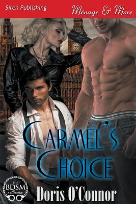 Carmel's Choice (Siren Publishing Menage and More) - O'Connor, Doris