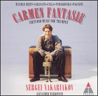 Carmen Fantasie: Virtuoso Music for Trumpet - Sergei Nakariakov (flugelhorn); Sergei Nakariakov (trumpet)