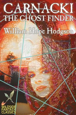 Carnacki the Ghost Finder - Hodgson, William Hope