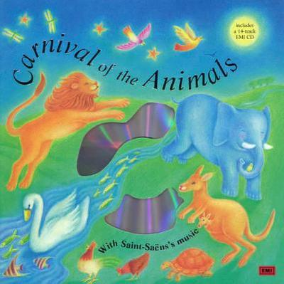 Carnival of the Animals: Classical Music for Kids - Saint-Saens, Camille, and Turner, Barrie C (Commentaries by)