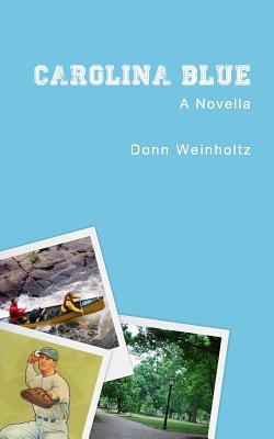 Carolina Blue - Weinholtz, Donn, Dr., Ph.D.