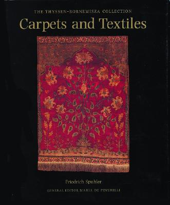 Carpets and Textiles: The Thyssen Bornemisza Collection - Spuhler, Friedrich
