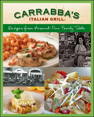 Carrabba's Italian Grill: Recipes from Around Our Family Table - Rodgers, Rick, and Carrabbas, Italian Grill