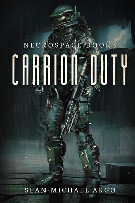 Carrion Duty - Argo, Sean-Michael
