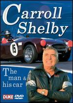 Carroll Shelby: The Man and His Car