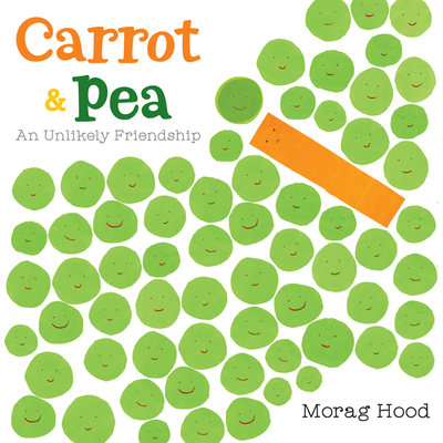 Carrot and Pea: An Unlikely Friendship - Hood, Morag