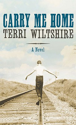 Carry Me Home - Wiltshire, Terri